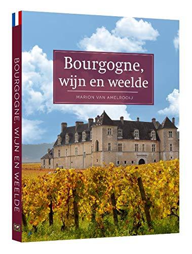 Bourgogne, wijn en weelde: wijn en weelde