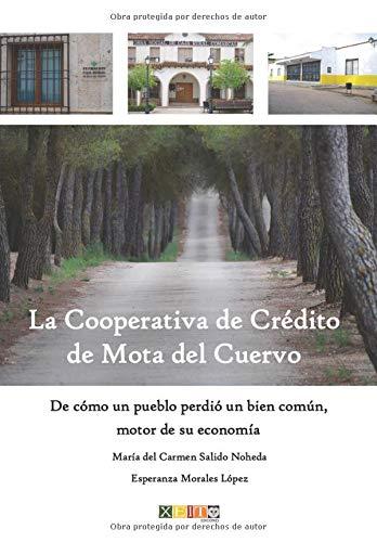 La Cooperativa de Crédito de Mota del Cuervo.: De cómo un pueblo...