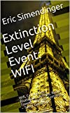 Extinction Level Event: Wifi: Wifi, Cellphones, Bluetooth, Laptops, Radio Towers, Wireless Consoles ~ Silent Genocide...