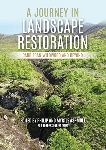 A Journey in Landscape Restoration: Carrifran Wildwood and Beyond