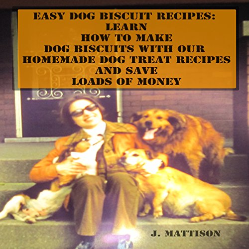Easy Dog Biscuit Recipes audiobook cover art