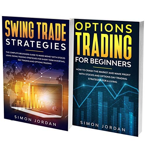 Swing Trading For Beginners: 2 In 1 Books: The Ultimate Easy Guide To Learn How To Make Money With Stocks, Funds, Options And Forex