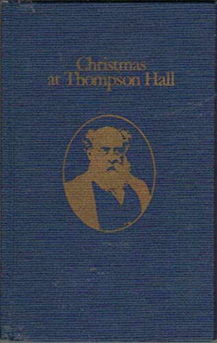 Christmas at Thompson Hall: A Mid-Victorian Christmas Tale (Harting Grange Library Series)