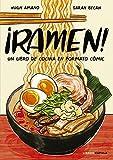 ¡Ramen!: Un libro de cocina en formato cómic...