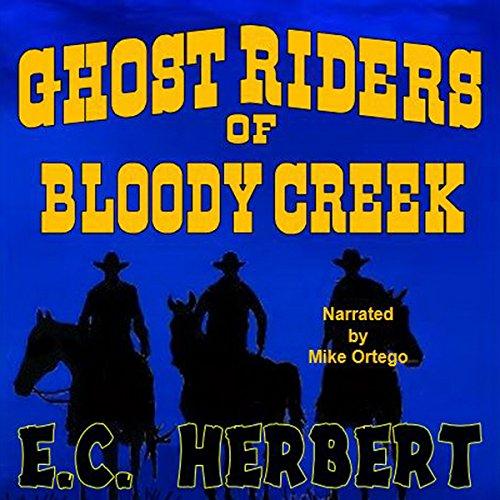 Ghost Riders of Bloody Creek audiobook cover art