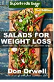 Salads for Weight Loss: Over 70 Wheat Free Cooking, Heart Healthy Cooking, Quick & Easy Cooking, Low Cholesterol Cooking,Diabetic & Sugar-Free ... in a jar-detox green cleanse) (Volume 62)