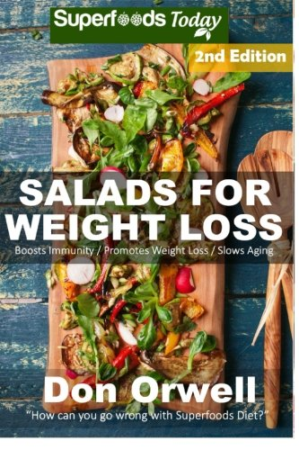 Salads for Weight Loss: Over 70 Wheat Free Cooking, Heart Healthy Cooking, Quick & Easy Cooking, Low Cholesterol Cooking,Diabetic & Sugar-Free ... Cooking-salads in a jar-detox green cleanse)