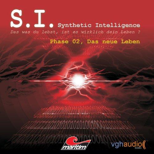 Das neue Leben (S. I. Synthetic Intelligence, Phase 02) Titelbild