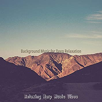 Background Music for Deep Relaxation