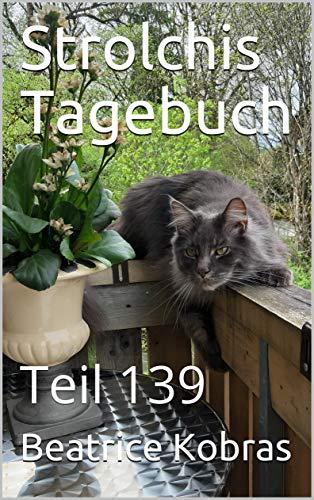 Strolchis Tagebuch: Teil 139