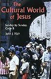 The Cultural World Of Jesus: Sunday By Sunday, Cycle B (Bestseller! the Cultural World of Jesus: Sunday by Sunday)