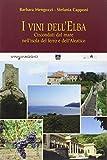 I vini dell'Elba. Circondati dal mare nell'isola del ferro e dell'Aleatico (Vininviaggio)