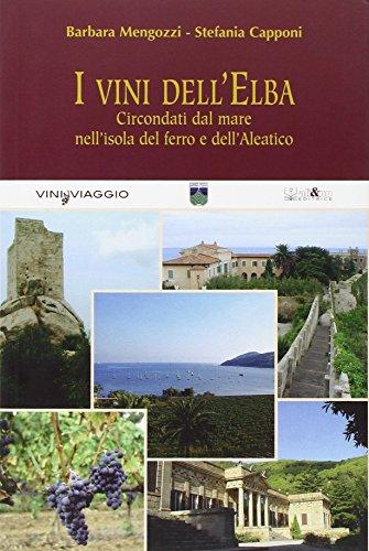 I vini dell'Elba. Circondati dal mare nell'isola del ferro e dell'Aleatico