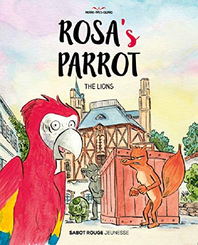 Rosa's Parrot - The lions (Sabot Rouge Jeunesse) (English Edition)