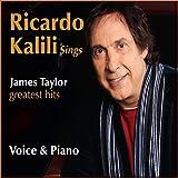 Ricardo Kalili Sings James Taylor - Voice & Piano