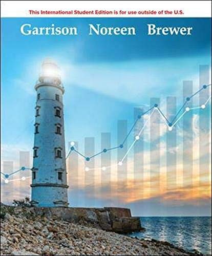 Compare Textbook Prices for ISE Managerial Accounting ISE HED IRWIN ACCOUNTING 17 Edition ISBN 9781260575682 by Garrison, Ray H.,Noreen, Eric,Brewer Professor, Peter C.