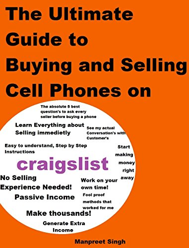 The Ultimate guide to Buying and Selling Cell Phone's on Craigslist - Start making money by Buying and Selling phone's on Craigslist!