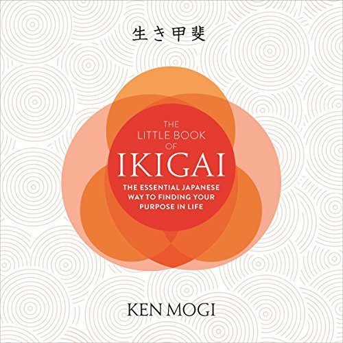 The Little Book of Ikigai     The Essential Japanese Way to Finding Your Purpose in Life              By:                                                                                                                                 Ken Mogi                               Narrated by:                                                                                                                                 Matt Addis                      Length: 3 hrs and 42 mins     10 ratings     Overall 4.5