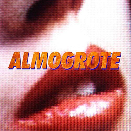 Almogrote [Explicit]