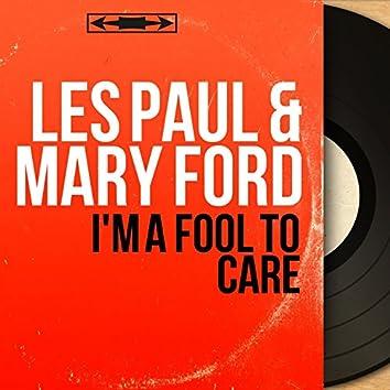 I'm a Fool to Care (Mono Version)