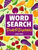 Fruits & Vegetables Word Search: Large Print Word Searches Puzzle Book about Fruits, Vegetables and More | 8.5 x 11 inches, 52 pages | 40 Puzzles & ... Gift for Vacations, Holidays and Free Times