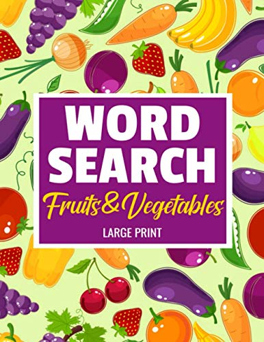 Fruits & Vegetables Word Search: Large Print Word Searches...