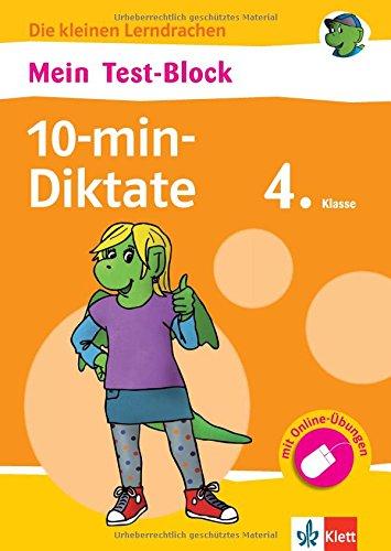 Klett Mein Test-Block: 10-min-Diktate, Deutsch 4. Klasse: Die kleinen Lerndrachen, Plus Online-Übungen: Mit Online-Übungen