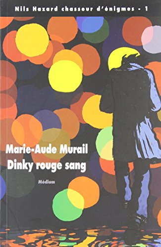 Nils Hazard chasseur d'énigmes, Tome 1 : Dinky rouge sang