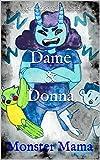 Dame & Donna: Monster Mama
