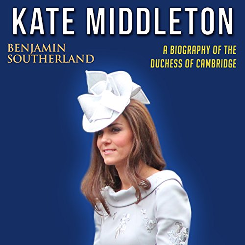 Kate Middleton: A Biography of the Duchess of Cambridge audiobook cover art