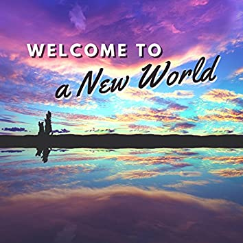 Welcome to a New World