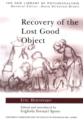 Recovery of the Lost Good Object (New Library of Psychoanalysis)