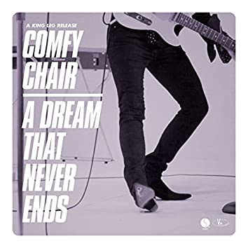 Comfy Chair / A Dream That Never Ends