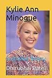 Kylie Ann Minogue: Australian Beauty