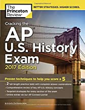 Cracking the AP U.S. History Exam, 2017 Edition: Proven Techniques to Help You Score a 5 (College Test Preparation)