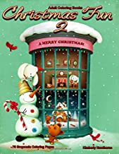 Adult Coloring Books Christmas Fun 2 with 75 Grayscale Coloring Pages: Beautiful grayscale images of Winter Christmas holiday scenes, Santa, reindeer, ... lights and more (Life Escapes Christmas Fun)