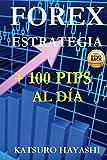 ESTRATEGIA FOREX, CONSIGUE MÁS De 100 PIPS Al DÍA: Efectividad Garantizada o Devolución de su...