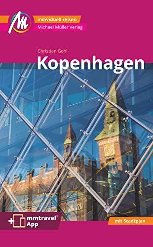 Kopenhagen MM-City Reiseführer Michael Müller Verlag: Individuell reisen mit vielen praktischen Tipps. Inkl. Freischaltcode zur ausführlichen App mmtravel.com