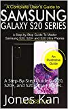 A Complete User's Guide to Samsung Galaxy S20 Series: A Step-By-Step Guide to S20, S20+, and S20 Ultra Phones. (English Edition)