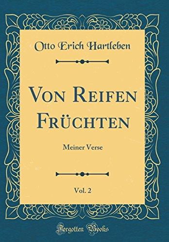 Von Reifen Früchten, Vol. 2: Meiner Verse (Classic Reprint)
