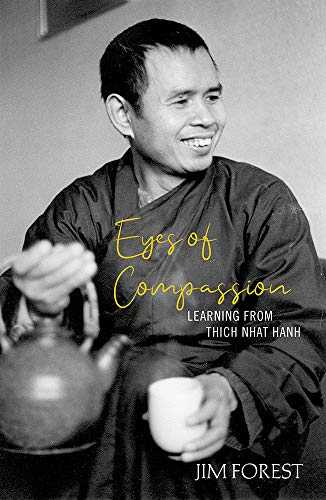 Eyes of Compassion: Living with Thich Nhat Hanh