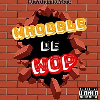 Wobble De Wop