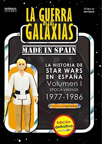 La Guerra De las galaxias Made In Spain Vol 1 Edicion Definitiva(La Historia De Star Wars En España (Epoca Vintage, 1977-1986))