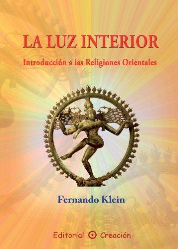 La Luz Interior: Introduccion a las Religiones Orientales (Spanish Edition)