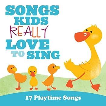 Songs Kids Really Love To Sing  17 Playtime Songs