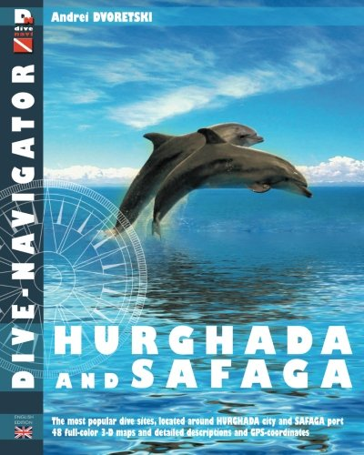 Dive-navigator Hurghada and Safaga: The most popular dive sites of the Red Sea, located around Hurghada and Safaga. 46 full-color three-dimensional maps and detailed descriptions and GPS-coordinates