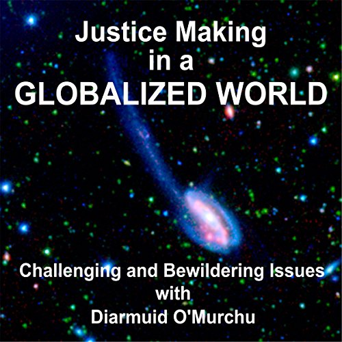 Justice Making in a Globalized Wowld audiobook cover art