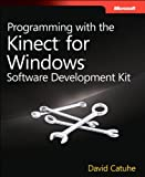 Programming with the Kinect for Windows Software Development Kit (Developer Reference) (English Edition)