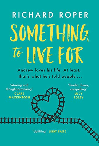 Something to Live For: A page-turning comfort read that will
