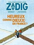 Zadig - Numéro 4 Heureux comme Dieu(x) en France ?